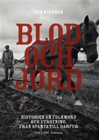 blod-och-jord-historien-om-folkmord-och-utrotning-fran-sparta-till-darfur